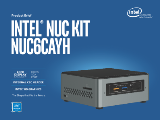 Intel® NUC Kit NUC6CAYH Product Brief | Go Small. Get Big.